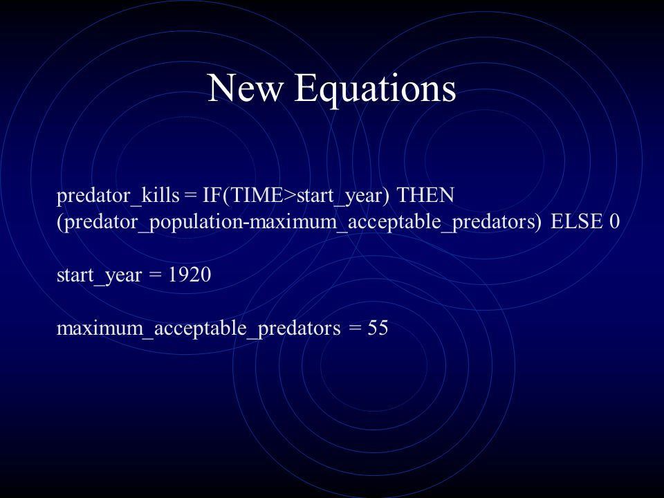 New Equations predator_kills = IF(TIME>start_year) THEN