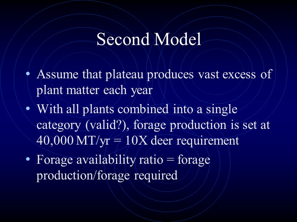 Second Model Assume that plateau produces vast excess of plant matter each year.