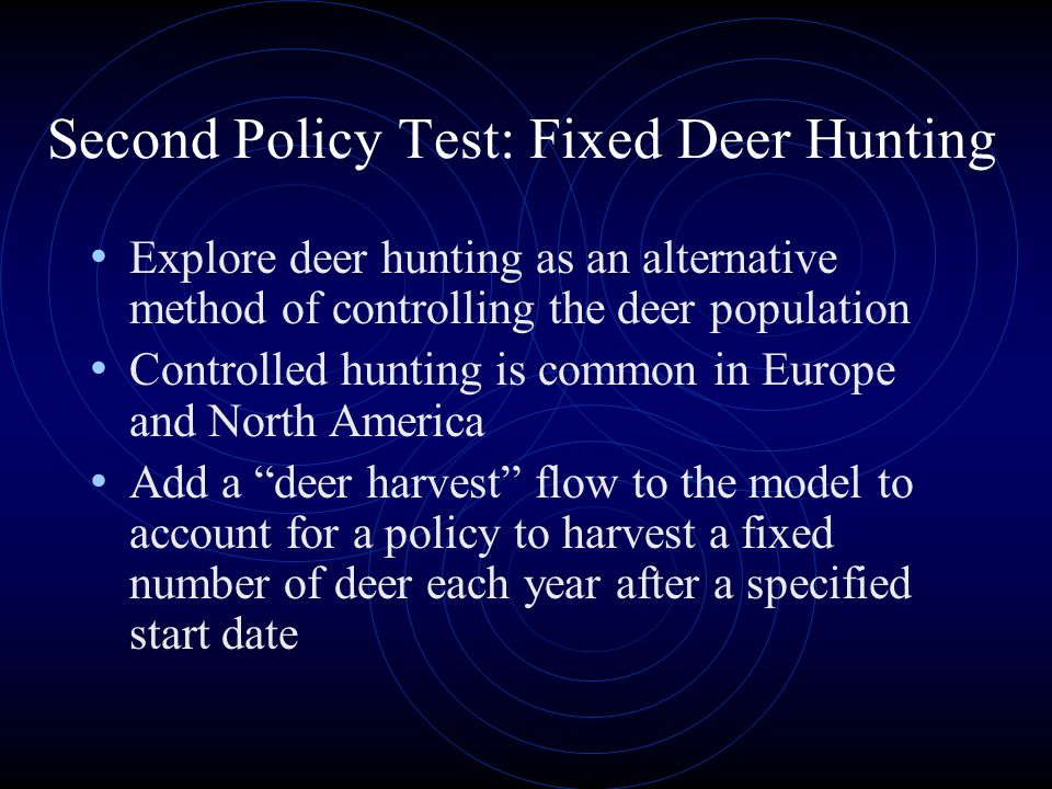 Second Policy Test: Fixed Deer Hunting