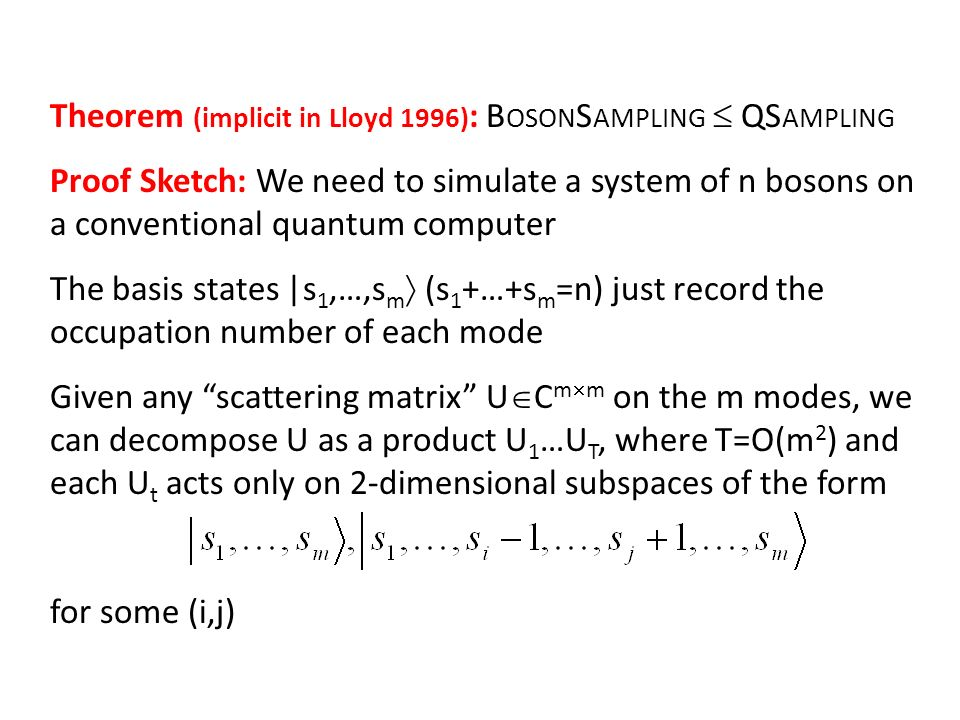 Theorem (implicit in Lloyd 1996): BosonSampling  QSampling