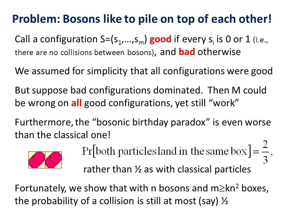 Problem: Bosons like to pile on top of each other!