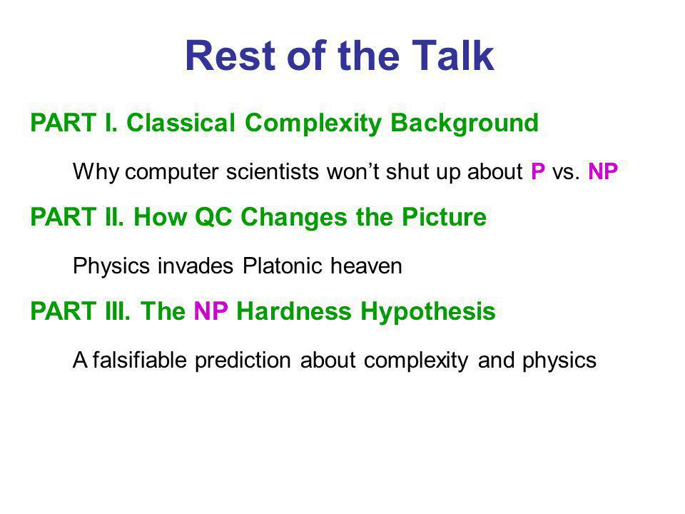 Rest of the Talk Why computer scientists won't shut up about P vs. NP
