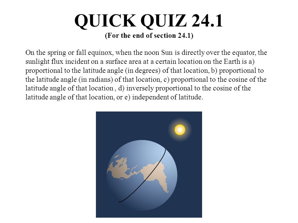 QUICK QUIZ 24.1 (For the end of section 24.1)