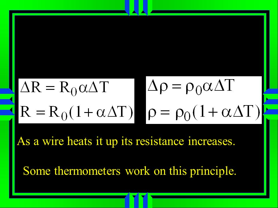 As a wire heats it up its resistance increases.