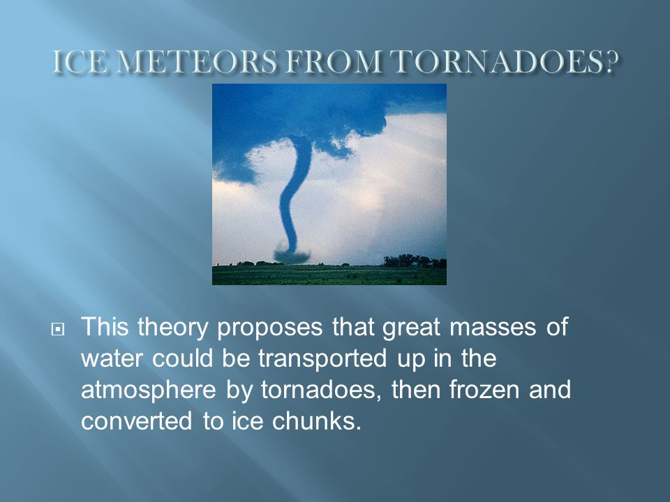 ICE METEORS FROM TORNADOES