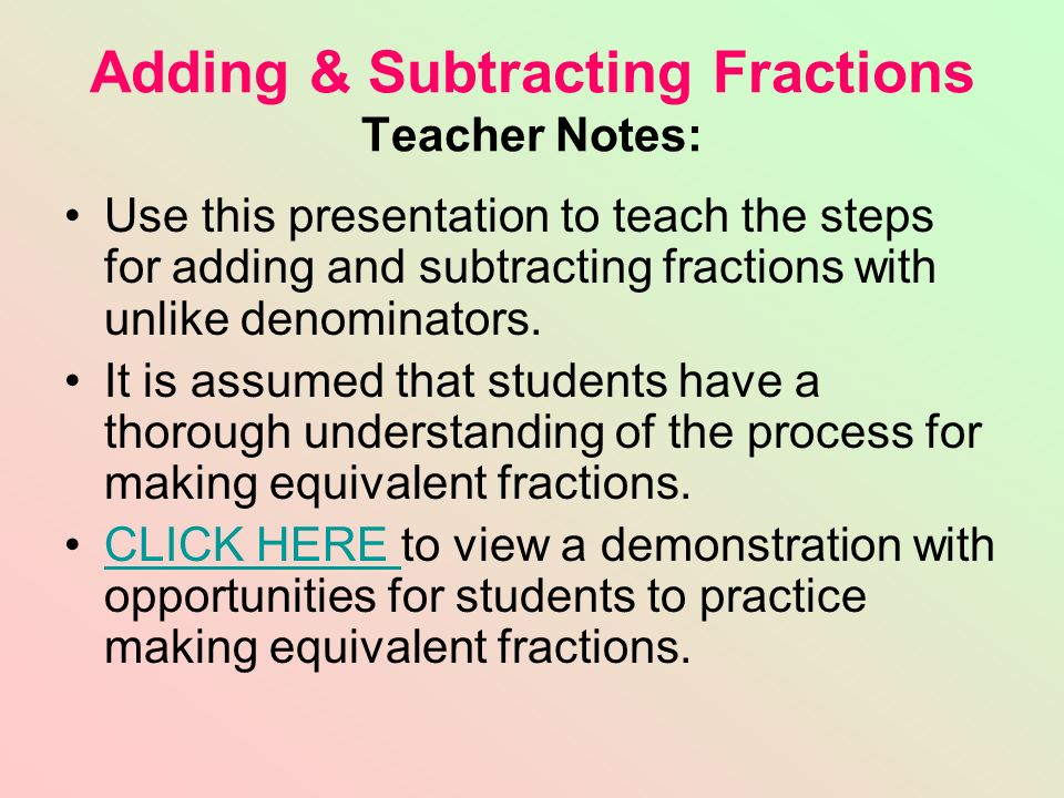Adding & Subtracting Fractions Teacher Notes: