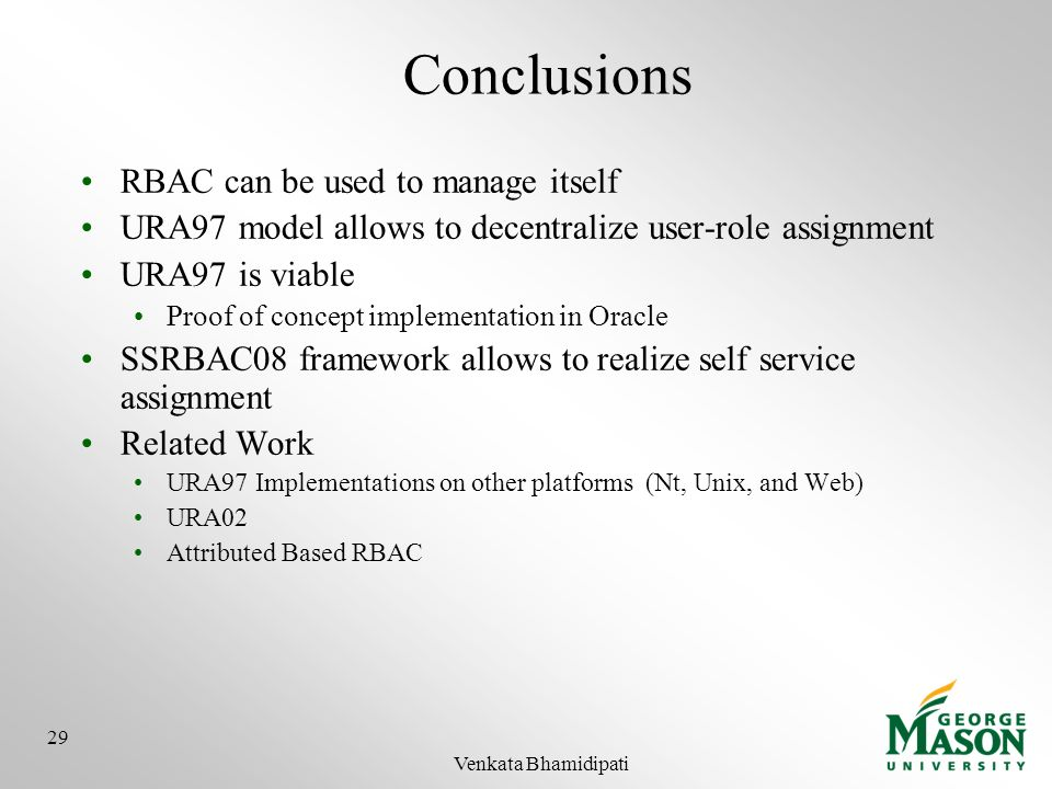 Conclusions RBAC can be used to manage itself