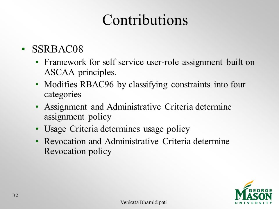 Contributions SSRBAC08. Framework for self service user-role assignment built on ASCAA principles.