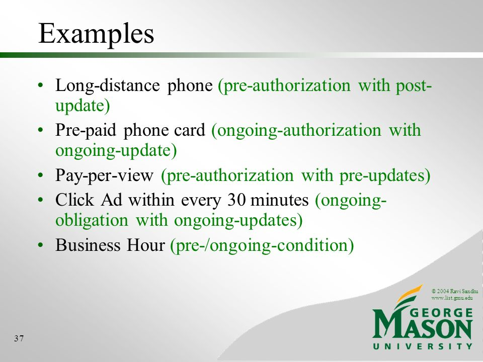 Examples Long-distance phone (pre-authorization with post-update)
