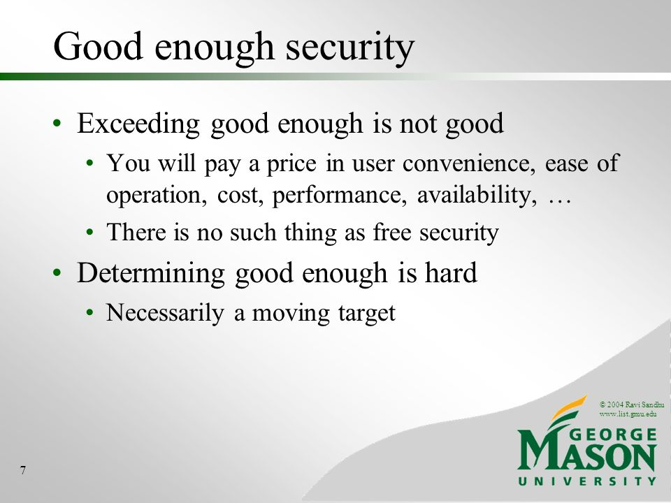 Good enough security Exceeding good enough is not good