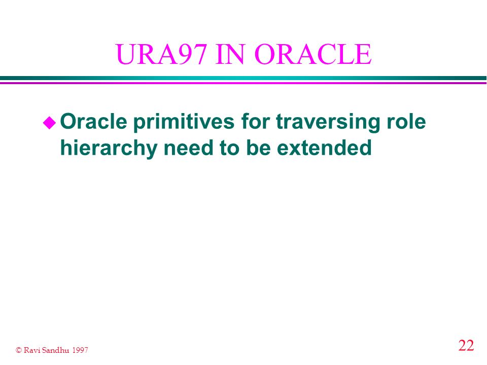 URA97 IN ORACLE Oracle primitives for traversing role hierarchy need to be extended