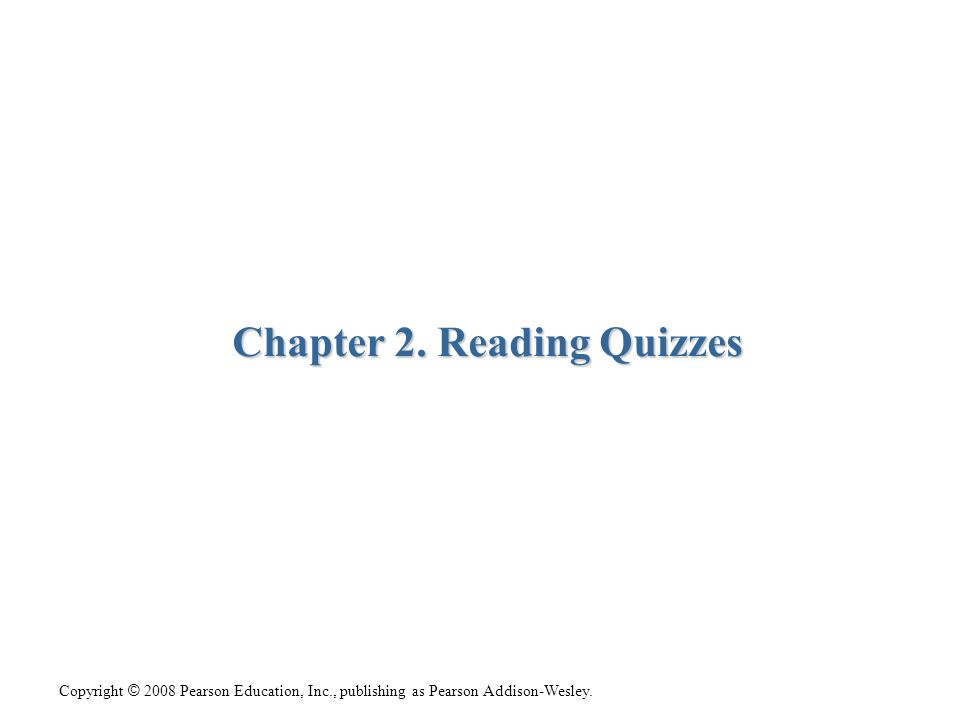 Chapter 2. Reading Quizzes
