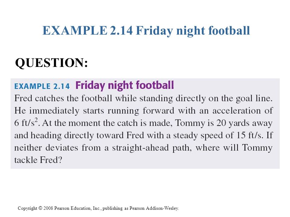 EXAMPLE 2.14 Friday night football