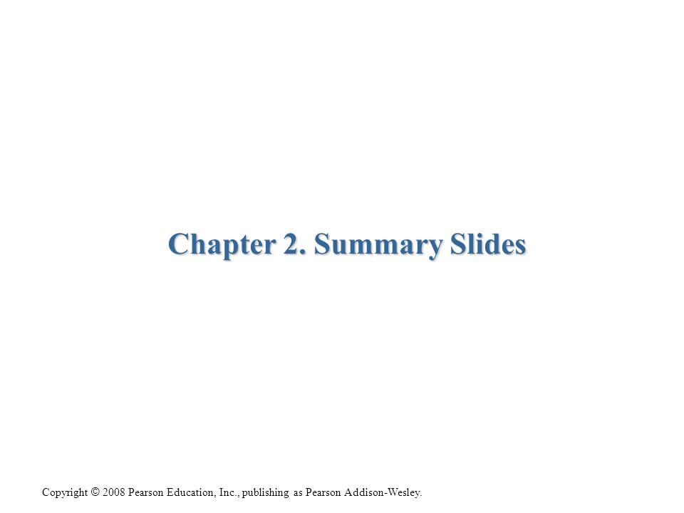 Chapter 2. Summary Slides