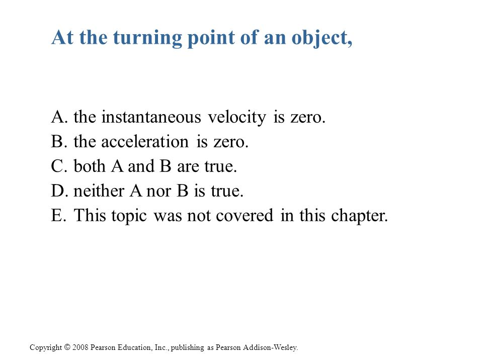 At the turning point of an object,