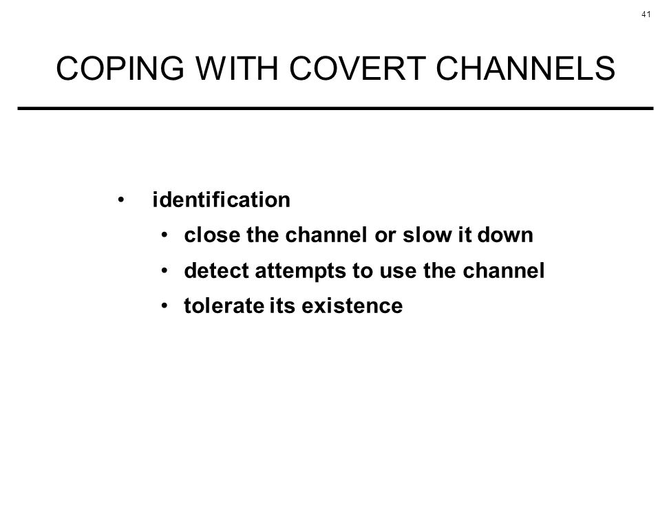 COPING WITH COVERT CHANNELS