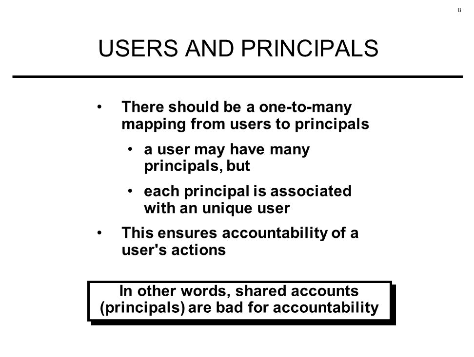 USERS AND PRINCIPALS There should be a one-to-many mapping from users to principals. a user may have many principals, but.