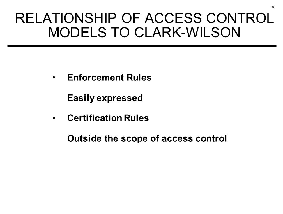 RELATIONSHIP OF ACCESS CONTROL MODELS TO CLARK-WILSON