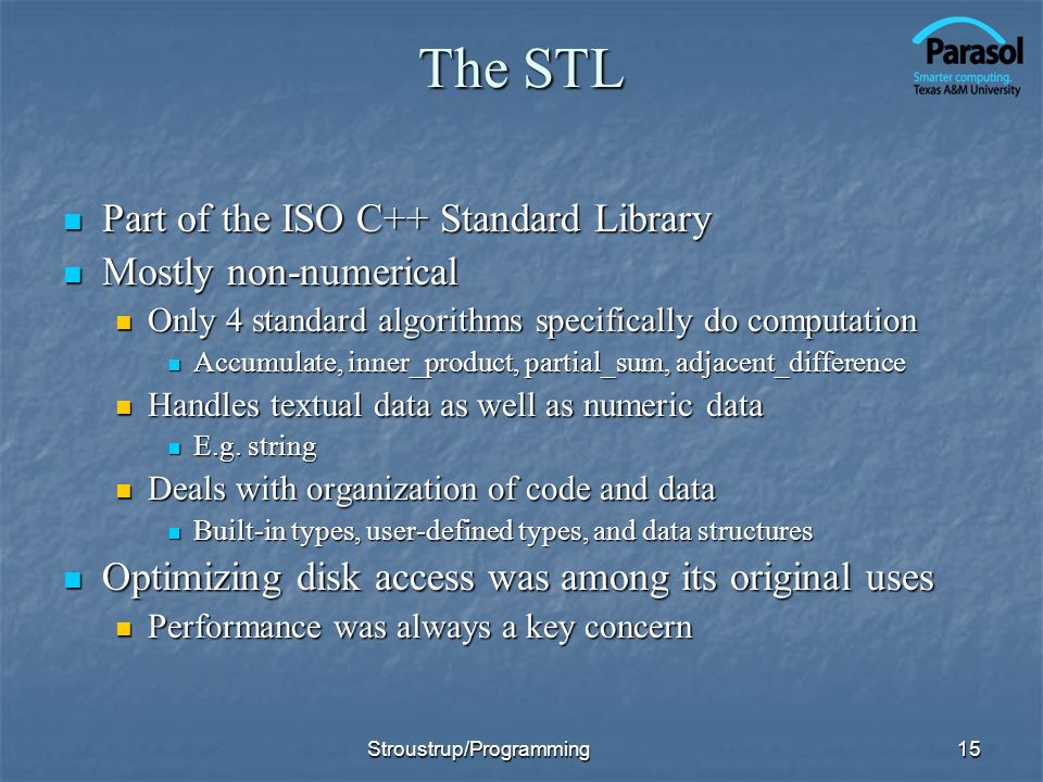 The STL Part of the ISO C++ Standard Library Mostly non-numerical