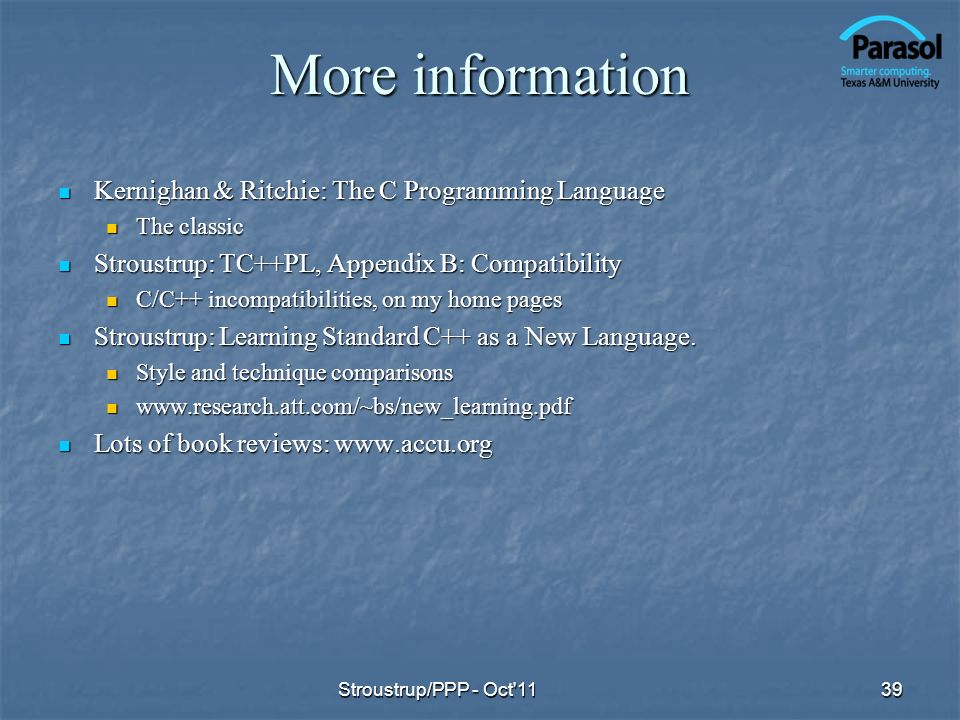 More information Kernighan & Ritchie: The C Programming Language