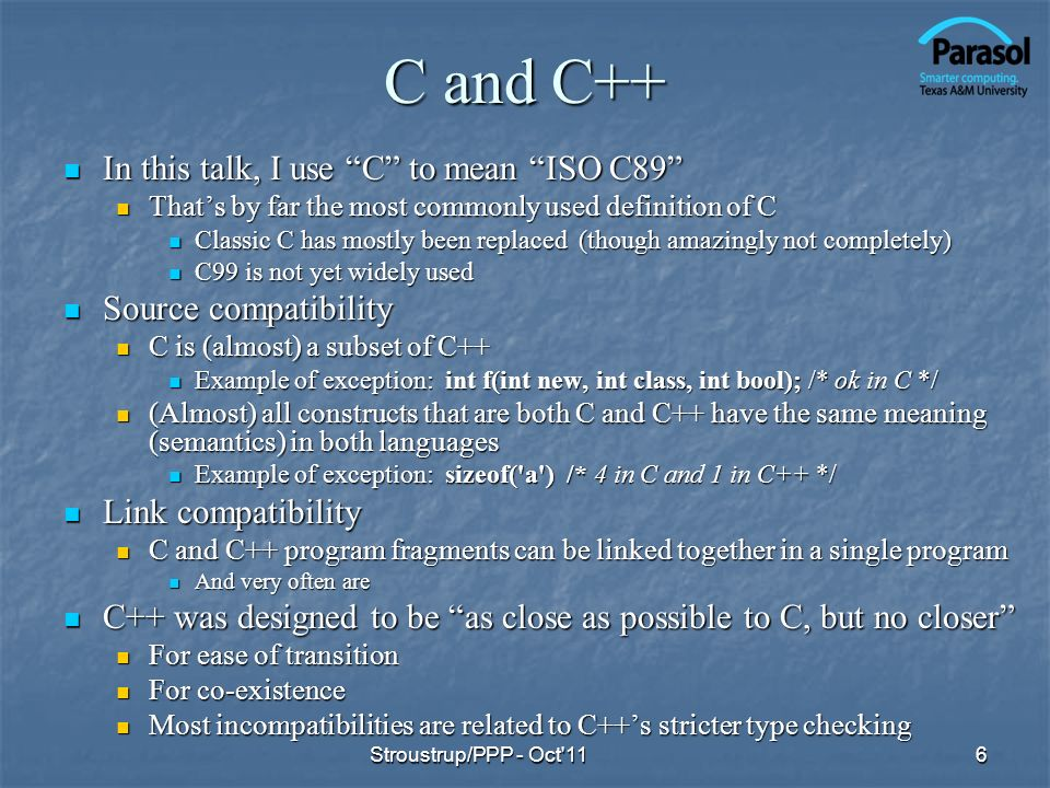 C and C++ In this talk, I use C to mean ISO C89