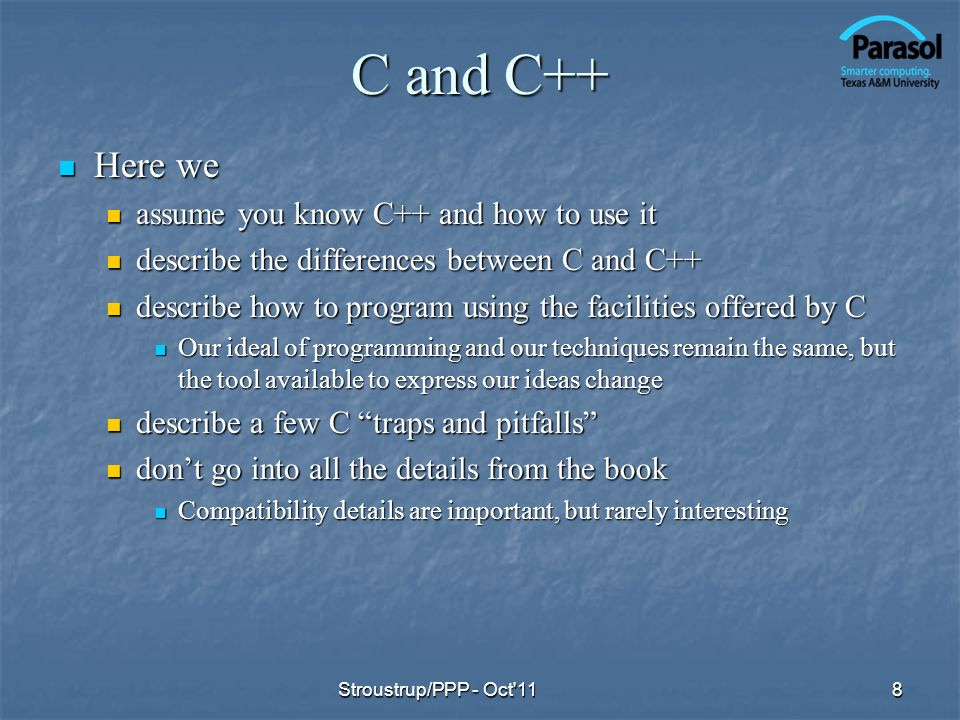 C and C++ Here we assume you know C++ and how to use it
