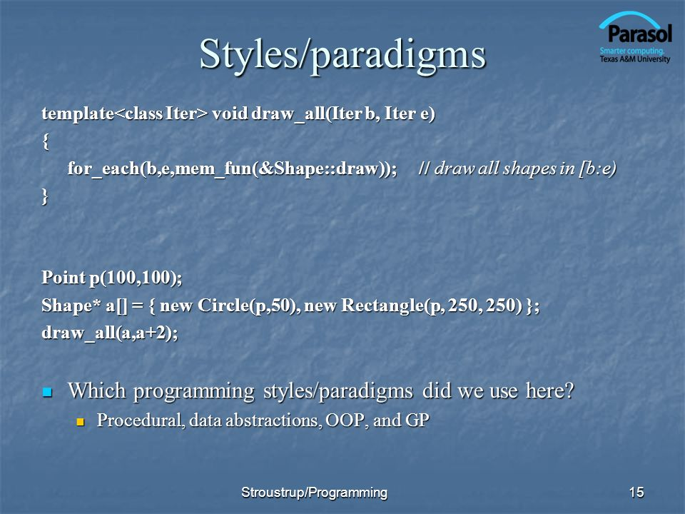 Styles/paradigms Which programming styles/paradigms did we use here