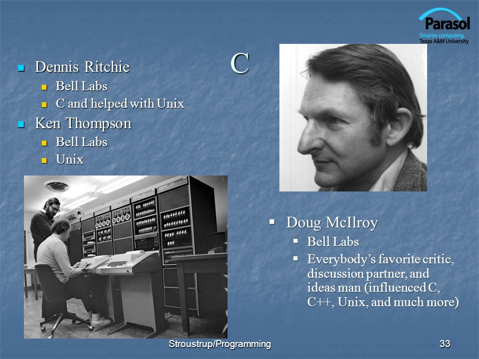 C Dennis Ritchie Ken Thompson Doug McIlroy Bell Labs