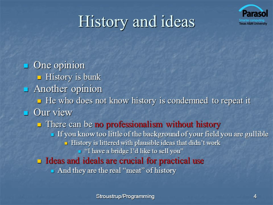 History and ideas One opinion Another opinion Our view History is bunk