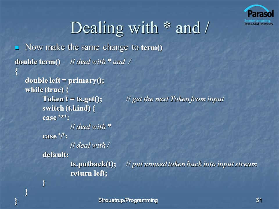 Dealing with * and / Now make the same change to term()