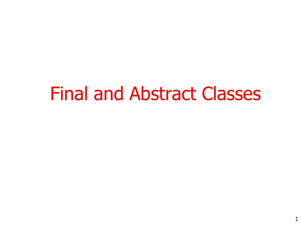 Final and Abstract Classes