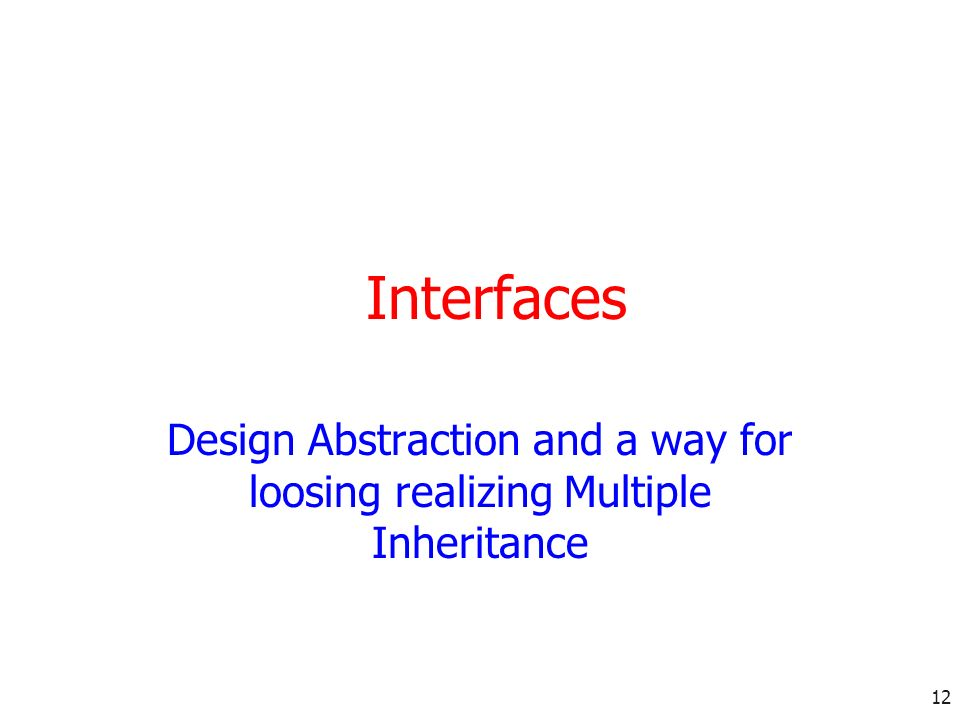 Interfaces Design Abstraction and a way for loosing realizing Multiple Inheritance