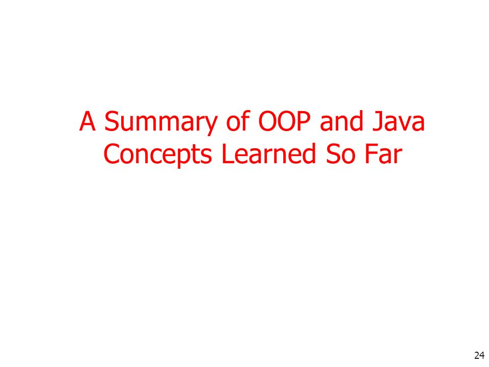 A Summary of OOP and Java Concepts Learned So Far