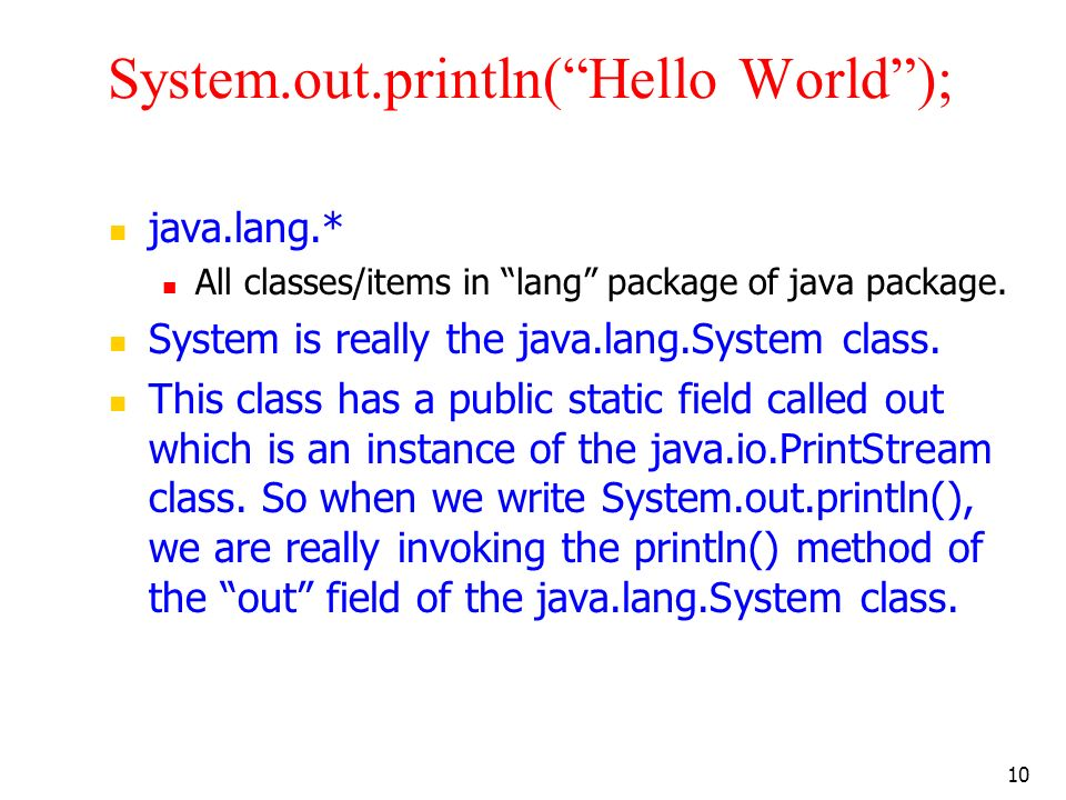 System.out.println( Hello World );