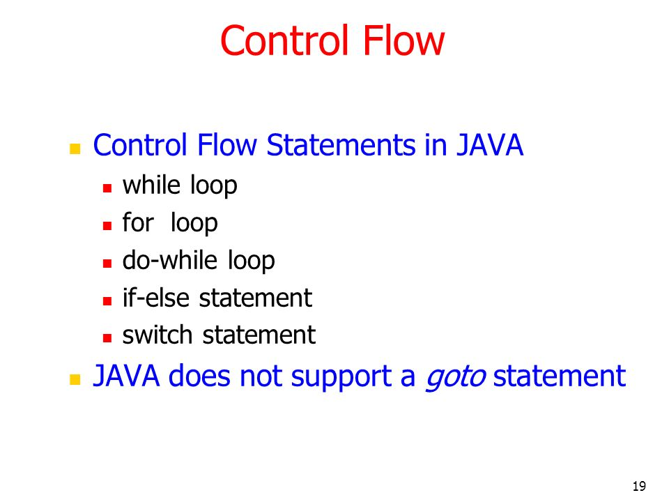 Control Flow Control Flow Statements in JAVA