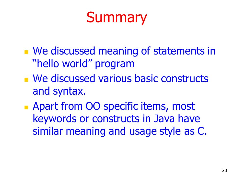 Summary We discussed meaning of statements in hello world program