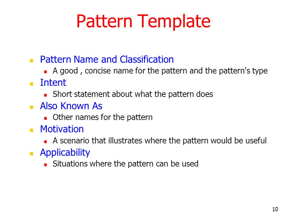 Pattern Template Pattern Name and Classification Intent Also Known As
