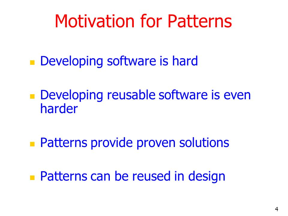 Motivation for Patterns
