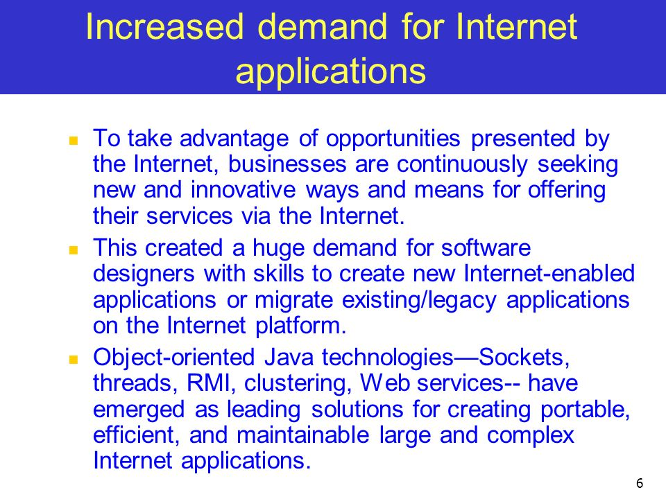 Increased demand for Internet applications