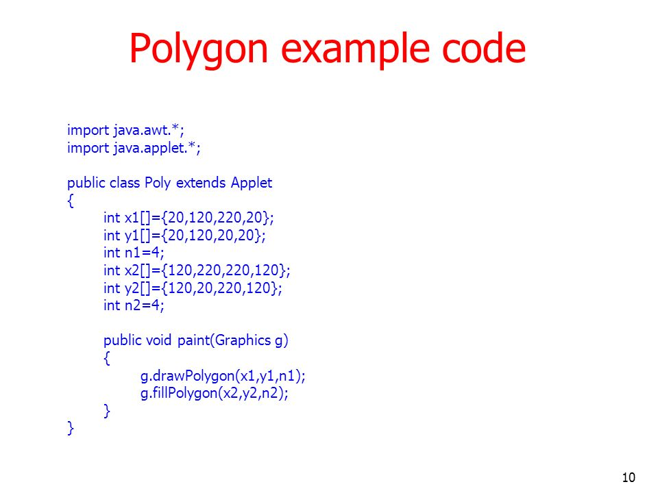 Polygon example code import java.awt.*; import java.applet.*;