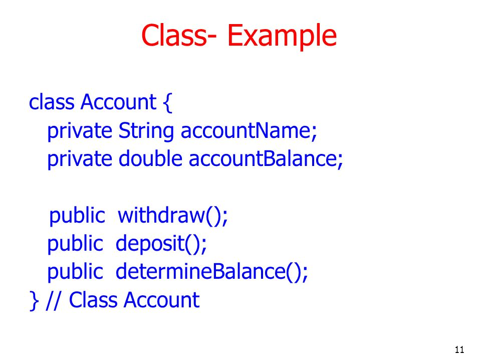 Class- Example class Account { private String accountName;