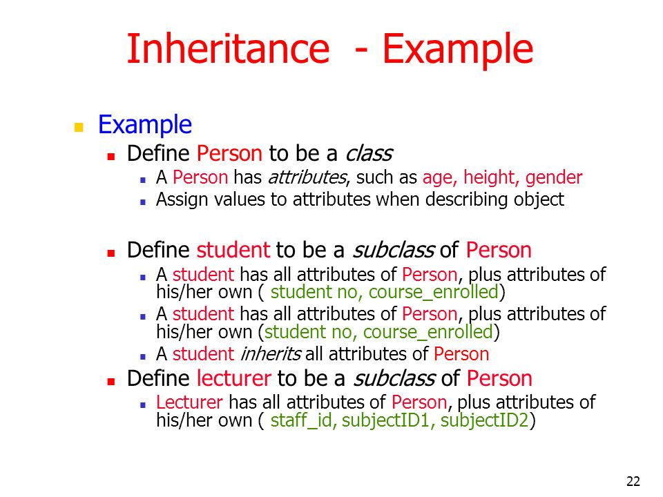 Inheritance - Example Example Define Person to be a class