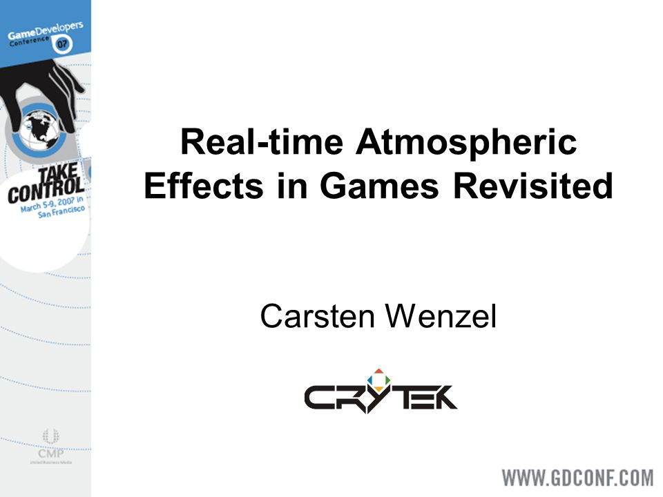 Real-time Atmospheric Effects in Games Revisited Carsten Wenzel