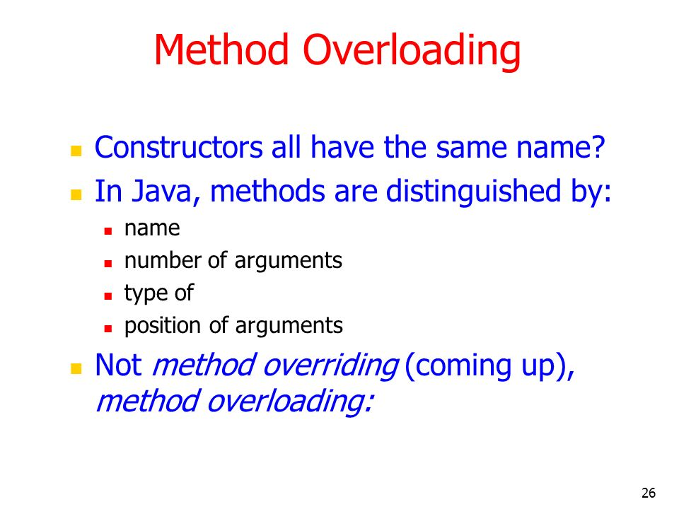 Method Overloading Constructors all have the same name