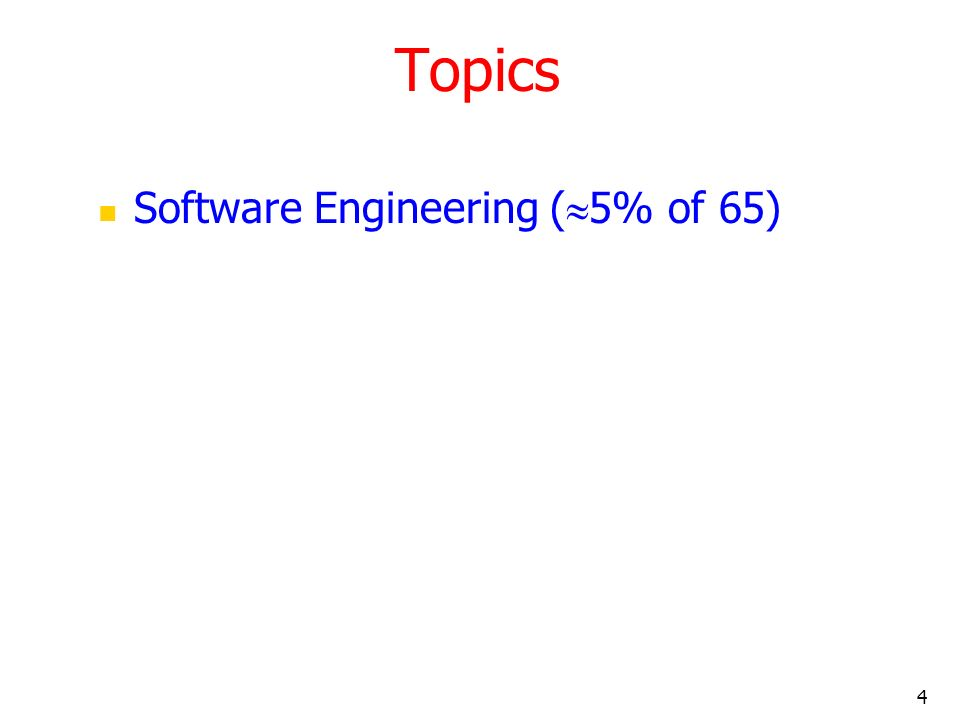 Topics Software Engineering (5% of 65)