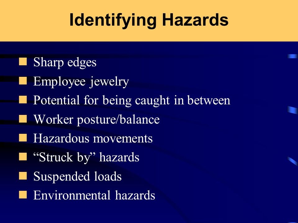 Identifying Hazards Sharp edges Employee jewelry