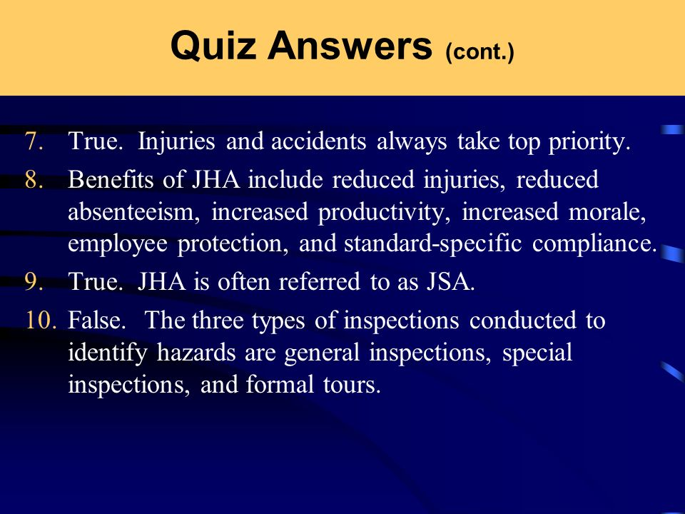 Quiz Answers (cont.) 7. True. Injuries and accidents always take top priority.