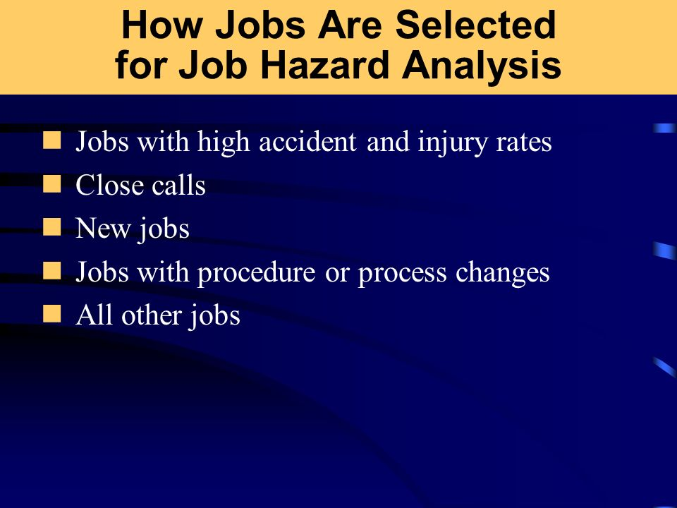 How Jobs Are Selected for Job Hazard Analysis
