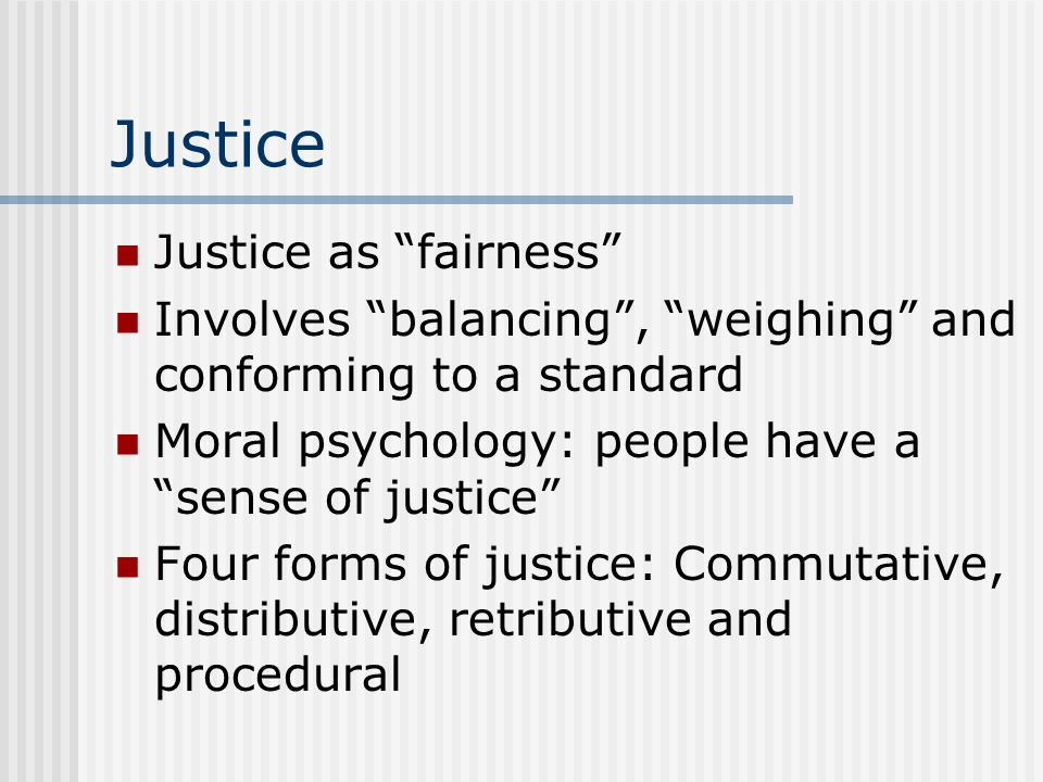 Justice Justice as fairness