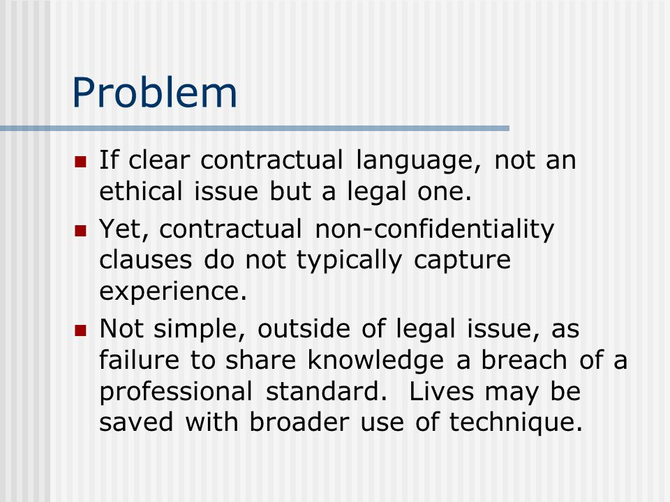 Problem If clear contractual language, not an ethical issue but a legal one.